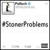 Play & Download #Stonerproblems by Potluck | Napster