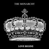 Play & Download Love Begins by Monarchy | Napster