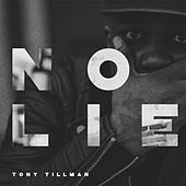 No Lie by Tony Tillman