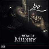 Show Me the Money by Lee