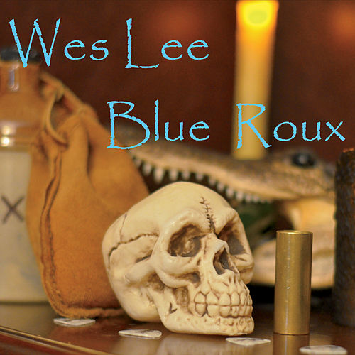Play & Download Blue Roux by Wes Lee | Napster