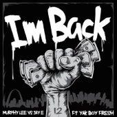 I'm Back (Murphy Lee vs. Jay E) [Radio Edit] [feat. Yak Boy Fresh] by Murphy Lee