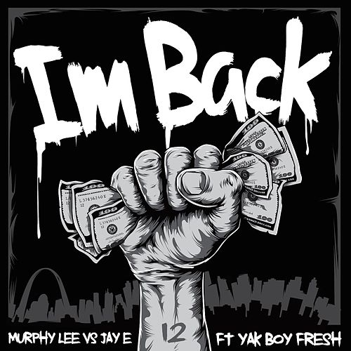 I'm Back (Murphy Lee vs. Jay E) [Radio Edit] [feat. Yak Boy Fresh] von Murphy Lee
