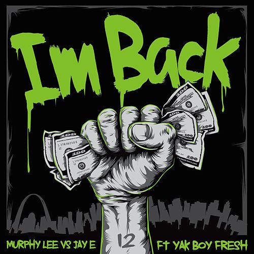 I'm Back (Murphy Lee vs. Jay E) [feat. Yak Boy Fresh] von Murphy Lee