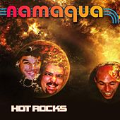 Hot Rocks by Namaqua