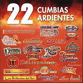 Play & Download 22 Cumbias Ardientes by Various Artists | Napster