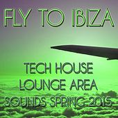 Play & Download Fly To Ibiza 2015 by Various Artists | Napster