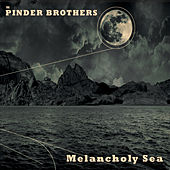 Play & Download Melancholy Sea by The Pinder Brothers | Napster