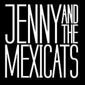 Play & Download Jenny and the Mexicats by Jenny And The Mexicats | Napster