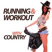 Play & Download Running and Workout with Country by Various Artists | Napster