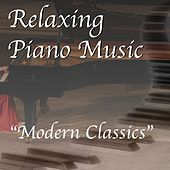 Play & Download Modern Classics by Relaxing Piano Music Consort | Napster
