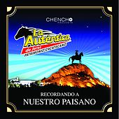 Play & Download Recordando a Nuestro Paisano by La Auténtica De Jerez | Napster