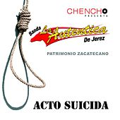 Play & Download Acto Suicida by La Auténtica De Jerez | Napster