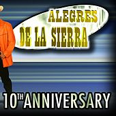 Play & Download 10th Aniversario by Los Alegres De La Sierra | Napster