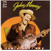 Play & Download Comin' Your Way by John Mooney | Napster