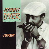 Play & Download Jukin' by Johnny Dyer | Napster