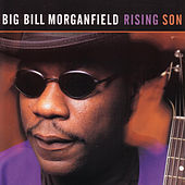 Rising Son by Big Bill Morganfield