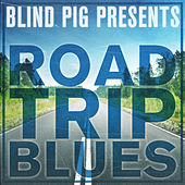 Blind Pig Presents: Road Trip Blues by Various Artists