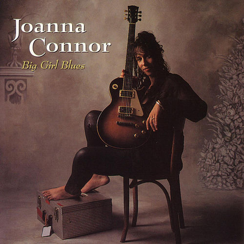 Big Girl Blues by Joanna Connor