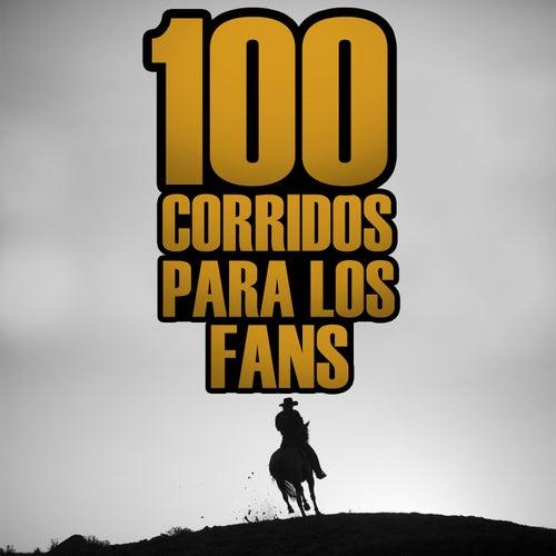 100 Corridos para los Fans by Various Artists