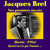 Play & Download Ses premiers succès by Jacques Brel | Napster