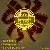 Play & Download Classic Hindi Soundtracks : Badi Bahoo (1951), Bahar (1951), Baiju Bawara (1952), Volume 15 by Various Artists | Napster