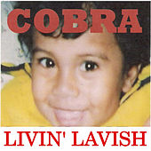 Play & Download Livin' Lavish by Cobra | Napster