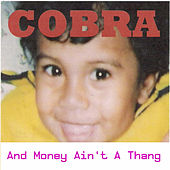 Play & Download And Money Ain't a Thang by Cobra | Napster