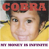 Play & Download My Money Is Infinite by Cobra | Napster