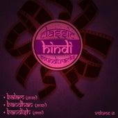 Play & Download Classic Hindi Soundtracks : Balam (1949), Bandhan (1940), Bandish (1955), Volume 16 by Various Artists   Napster