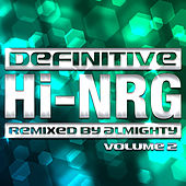 Play & Download Definitive Hi-Nrg: Vol. 2 by Various Artists | Napster