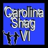 Play & Download Carolina Shag, Vol. VI by Various Artists | Napster
