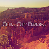 Play & Download Chill out Essence by Various Artists | Napster