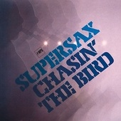 Play & Download Chasin' the Bird by Supersax | Napster