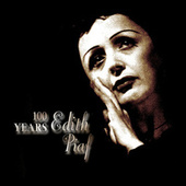 100 Years Edith Piaf by Edith Piaf