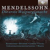 Mendelssohn: Die erste Walpurgisnacht by Various Artists