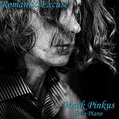 Play & Download Romantic Excuse by Mark Pinkus | Napster