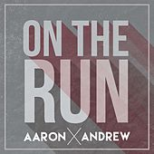 Play & Download On the Run by Aaron and Andrew | Napster