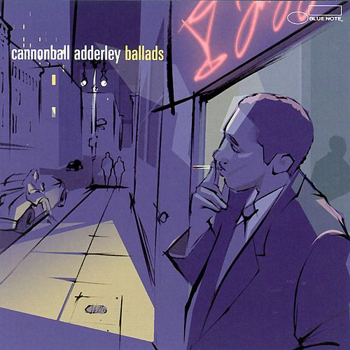 Play & Download Ballads by Cannonball Adderley | Napster