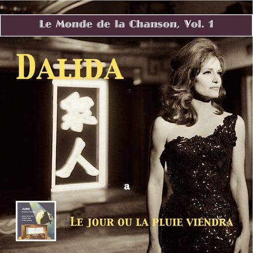 Play & Download Le monde de la chanson, Vol. 1: Dalida – Le jour ou la pluie viendra (Remastered 2015) by Dalida | Napster