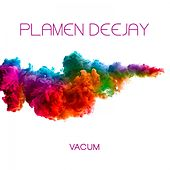 Vacum by Plamen Deejay