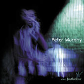 Play & Download A Live Just For Love by Peter Murphy | Napster