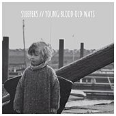 Young·Blood·Old·Ways by The Sleepers