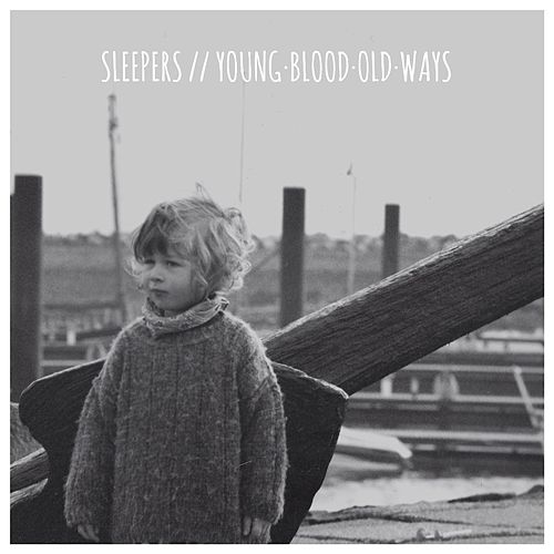 Play & Download Young·Blood·Old·Ways by The Sleepers | Napster