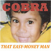 Play & Download That Easy-Money Man by Cobra | Napster