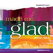 Play & Download Made Me Glad by Michael Neale | Napster