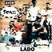 Play & Download Black Science by Lado | Napster
