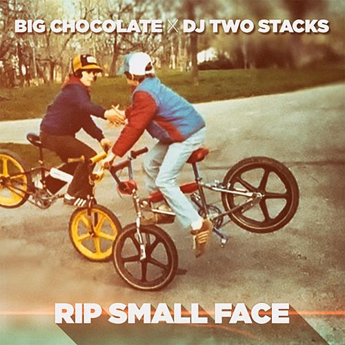 Rip Small Face by Big Chocolate
