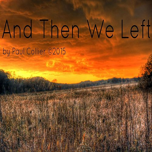 Play & Download And Then We Left by Paul Collier | Napster
