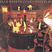 Play & Download Spectres by Blue Oyster Cult | Napster